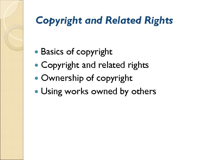 Copyright and Related Rights Basics of copyright Copyright and related rights Ownership of copyright
