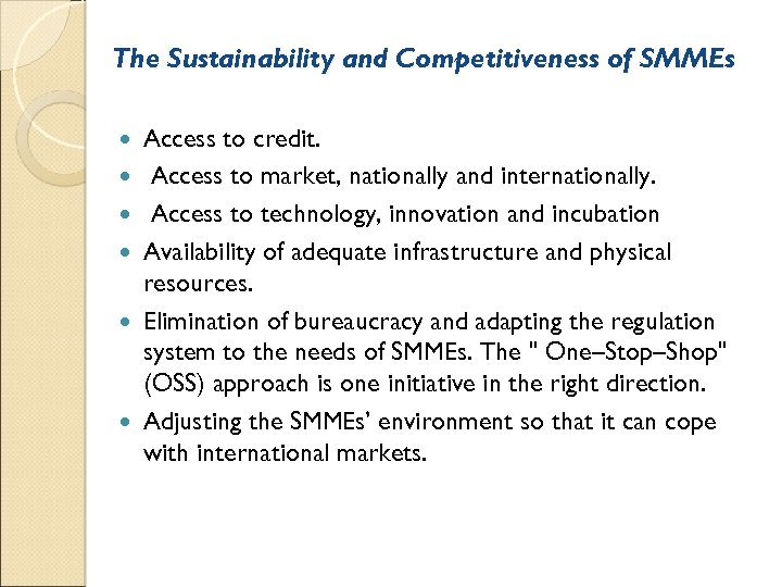 The Sustainability and Competitiveness of SMMEs Access to credit. Access to market, nationally and