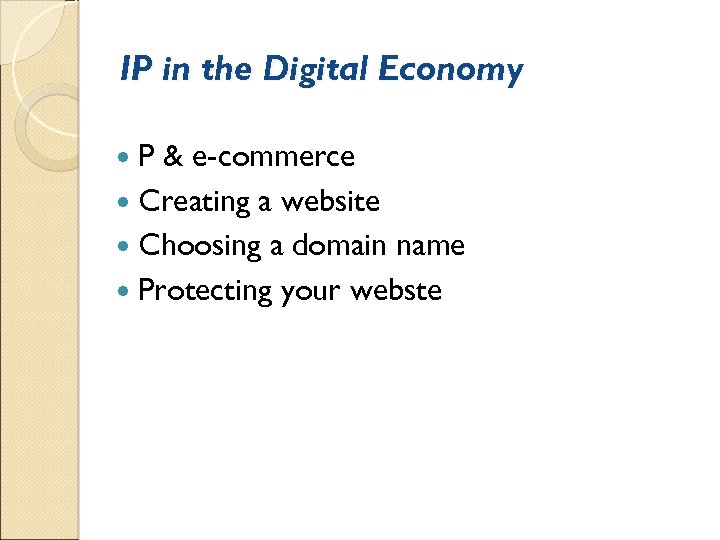 IP in the Digital Economy P & e-commerce Creating a website Choosing a domain