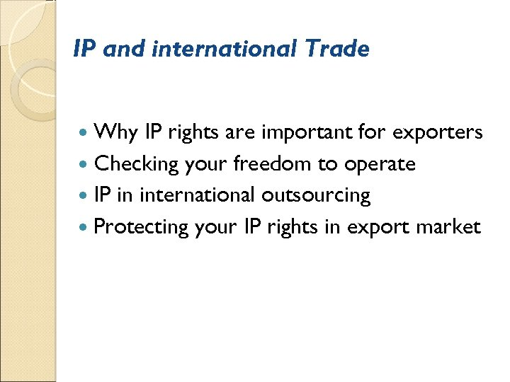 IP and international Trade Why IP rights are important for exporters Checking your freedom