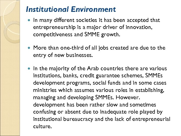 Institutional Environment In many different societies it has been accepted that entrepreneurship is