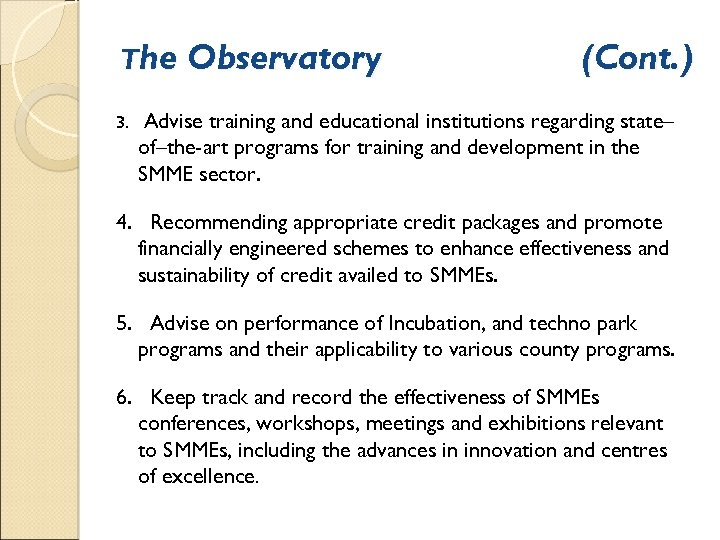 The Observatory (Cont. ) 3. Advise training and educational institutions regarding state– of–the-art programs