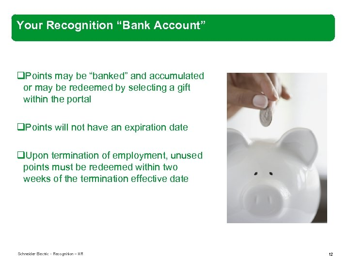 "Your Recognition ""Bank Account"" q. Points may be ""banked"" and accumulated or may be"