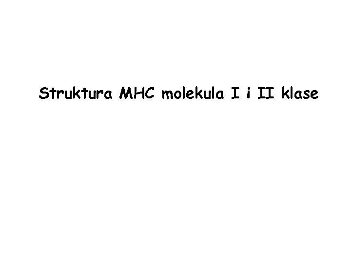 Struktura MHC molekula I i II klase