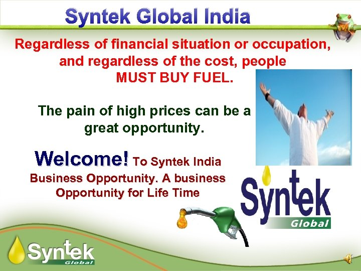 Syntek Global India Regardless of financial situation or occupation, and regardless of the cost,