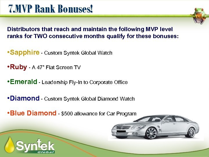 7. MVP Rank Bonuses! Distributors that reach and maintain the following MVP level ranks