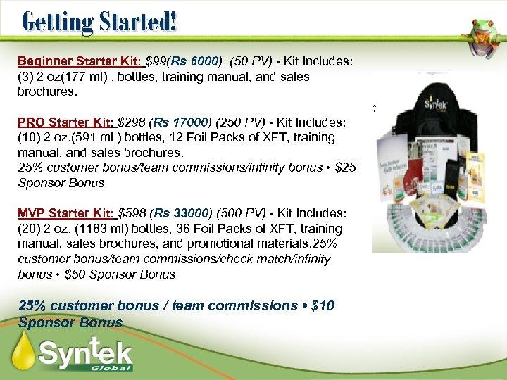 Getting Started! Beginner Starter Kit: $99(Rs 6000) (50 PV) - Kit Includes: (3) 2