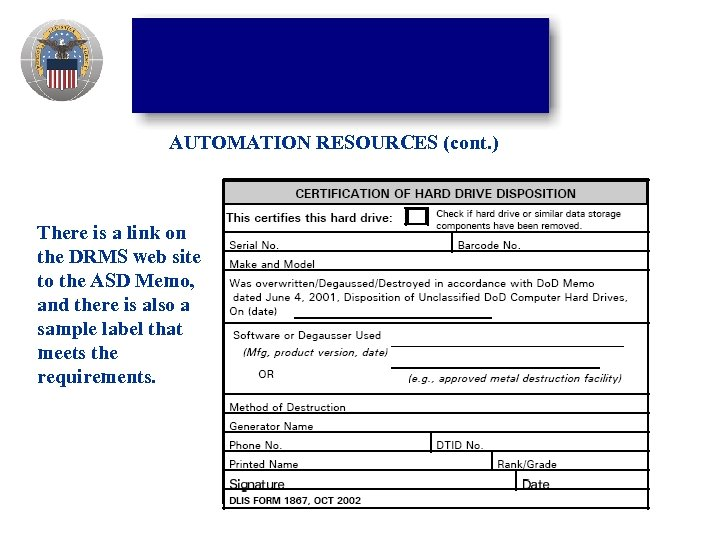 AUTOMATION RESOURCES (cont. ) There is a link on the DRMS web site to
