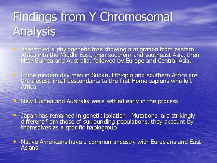 Findings from Y Chromosomal Analysis • Assembled a phylogenetic tree showing a migration from