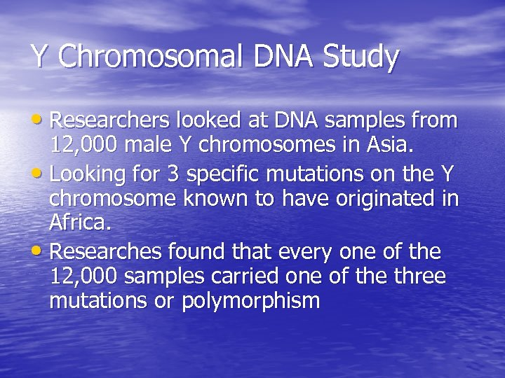 Y Chromosomal DNA Study • Researchers looked at DNA samples from 12, 000 male