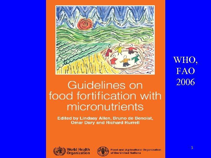 WHO, FAO 2006 3