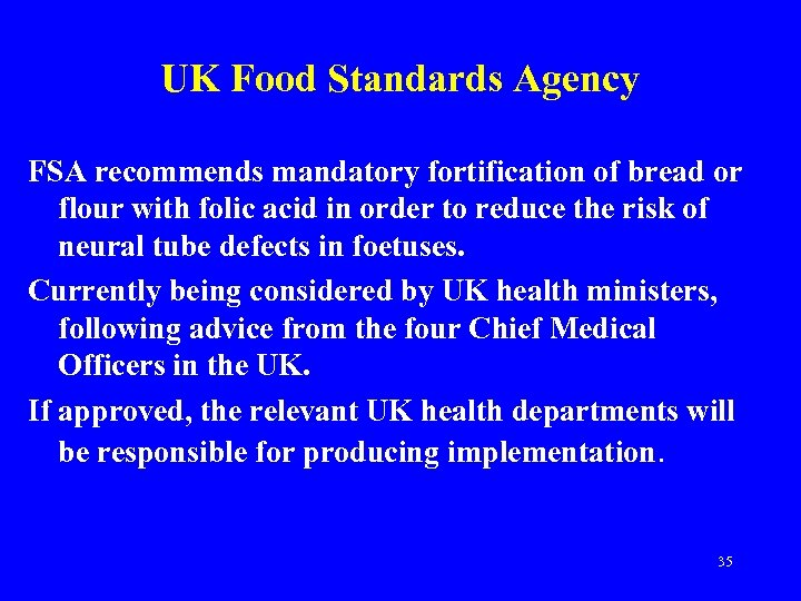 UK Food Standards Agency FSA recommends mandatory fortification of bread or flour with folic
