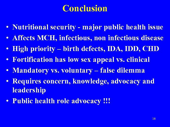 Conclusion • • • Nutritional security - major public health issue Affects MCH, infectious,