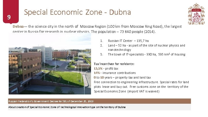 9 Special Economic Zone - Dubna— the science city in the north of Moscow