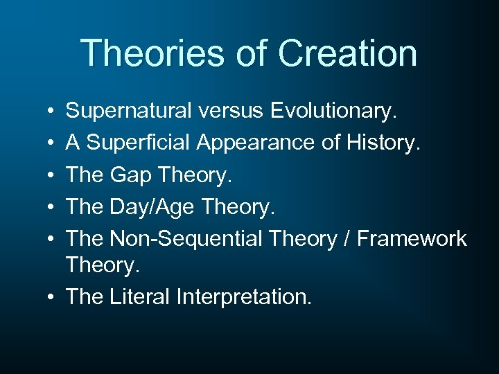 Theories of Creation • • • Supernatural versus Evolutionary. A Superficial Appearance of History.