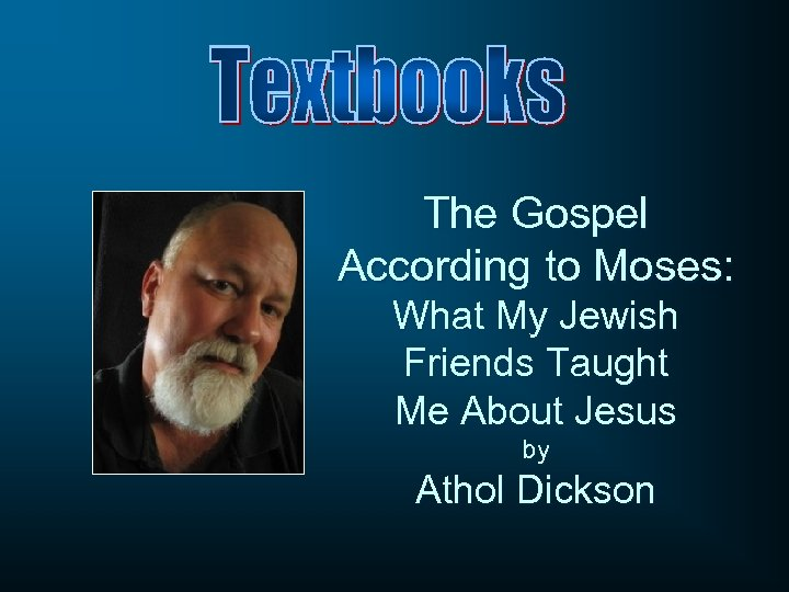 The Gospel According to Moses: What My Jewish Friends Taught Me About Jesus by