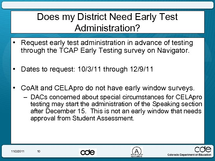 Does my District Need Early Test Administration? • Request early test administration in advance