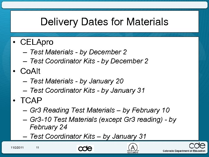 Delivery Dates for Materials • CELApro – Test Materials - by December 2 –