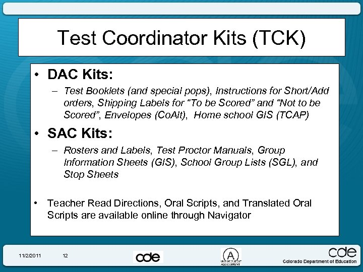 Test Coordinator Kits (TCK) • DAC Kits: – Test Booklets (and special pops), Instructions
