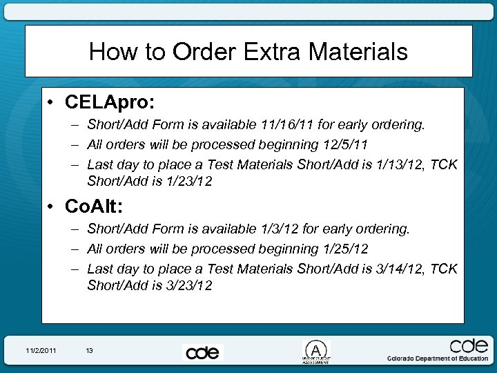 How to Order Extra Materials • CELApro: – Short/Add Form is available 11/16/11 for