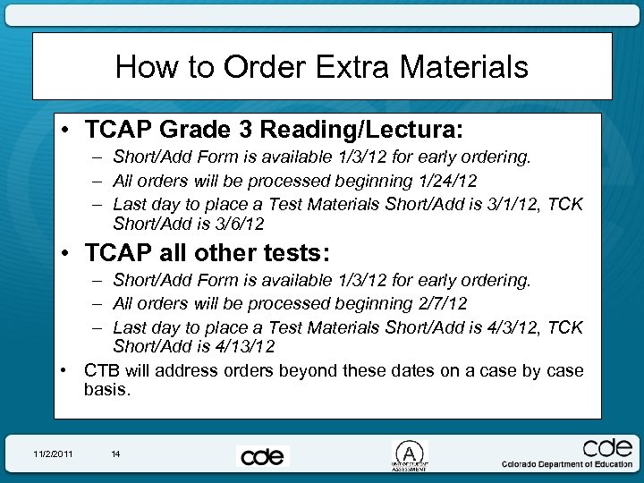 How to Order Extra Materials • TCAP Grade 3 Reading/Lectura: – Short/Add Form is