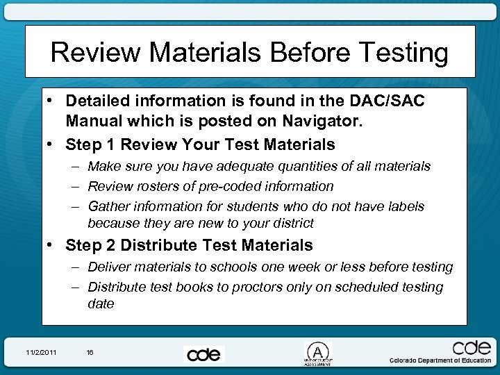 Review Materials Before Testing • Detailed information is found in the DAC/SAC Manual which