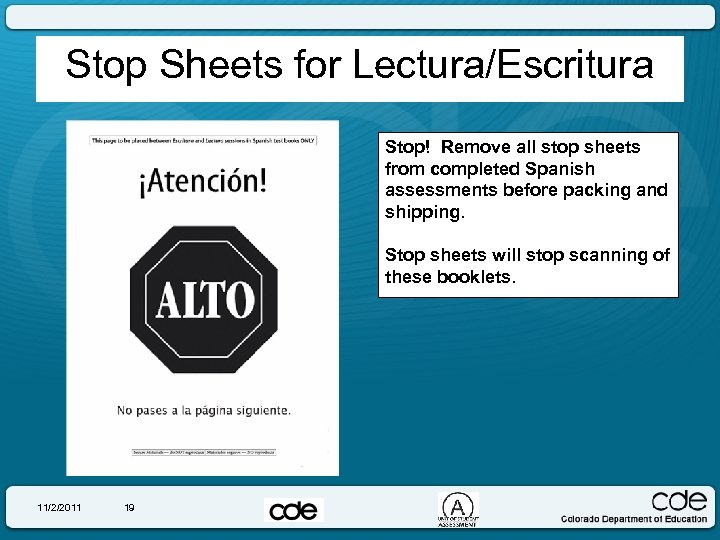 Stop Sheets for Lectura/Escritura Stop! Remove all stop sheets from completed Spanish assessments before