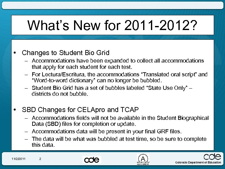 What's New for 2011 -2012? • Changes to Student Bio Grid – Accommodations have