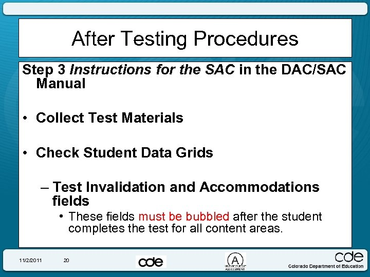 After Testing Procedures Step 3 Instructions for the SAC in the DAC/SAC Manual •