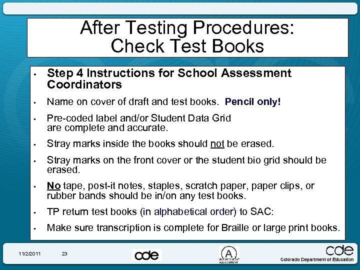 After Testing Procedures: Check Test Books • • • Step 4 Instructions for School