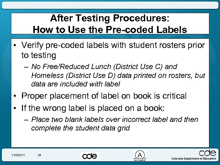 After Testing Procedures: How to Use the Pre-coded Labels • Verify pre-coded labels with