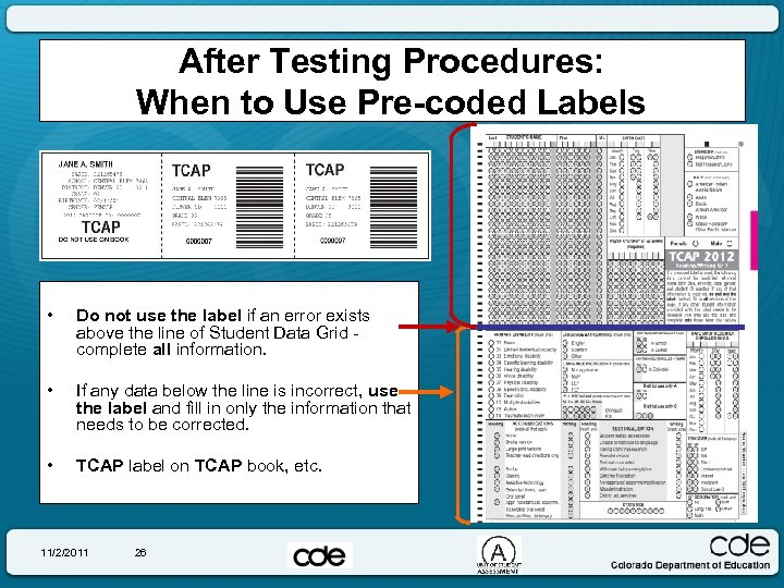 After Testing Procedures: When to Use Pre-coded Labels • Do not use the label