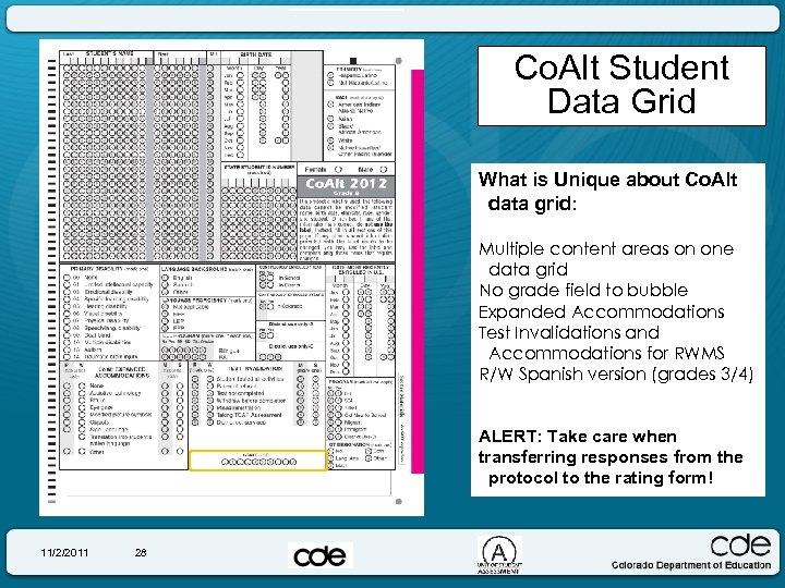 Co. Alt Student Data Grid What is Unique about Co. Alt data grid: Multiple