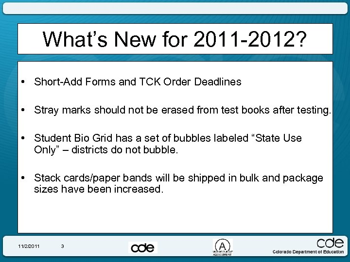 What's New for 2011 -2012? • Short-Add Forms and TCK Order Deadlines • Stray