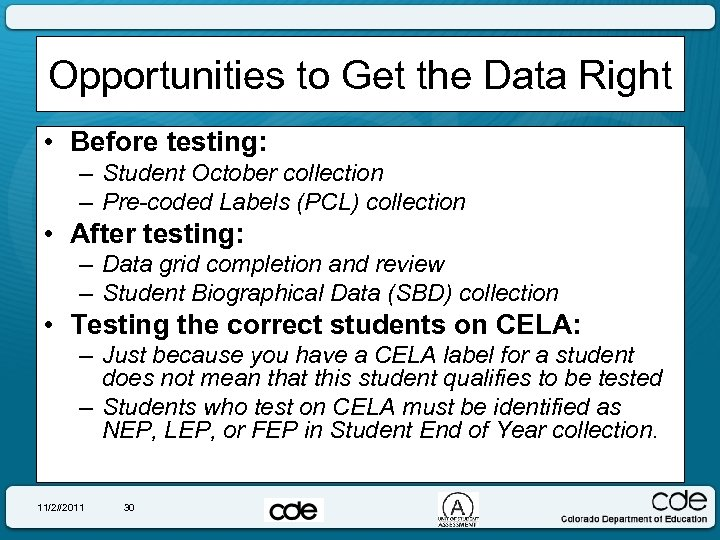 Opportunities to Get the Data Right • Before testing: – Student October collection –