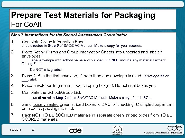 Prepare Test Materials for Packaging For Co. Alt Step 7 Instructions for the School