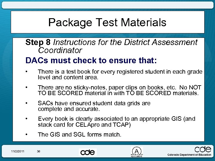 Package Test Materials Step 8 Instructions for the District Assessment Coordinator DACs must check