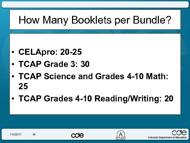 How Many Booklets per Bundle? • CELApro: 20 -25 • TCAP Grade 3: 30