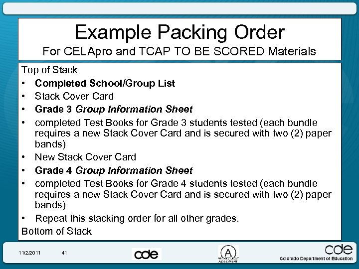 Example Packing Order For CELApro and TCAP TO BE SCORED Materials Top of Stack