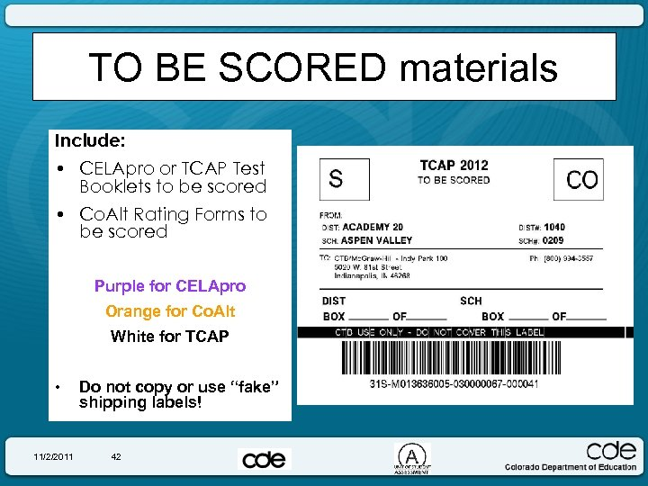 TO BE SCORED materials Include: • CELApro or TCAP Test Booklets to be scored