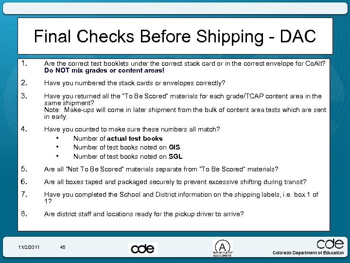 Final Checks Before Shipping - DAC 1. Are the correct test booklets under the