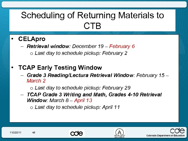 Scheduling of Returning Materials to CTB • CELApro – Retrieval window: December 19 –