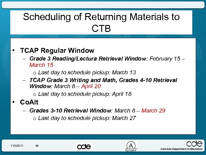 Scheduling of Returning Materials to CTB • TCAP Regular Window – Grade 3 Reading/Lectura
