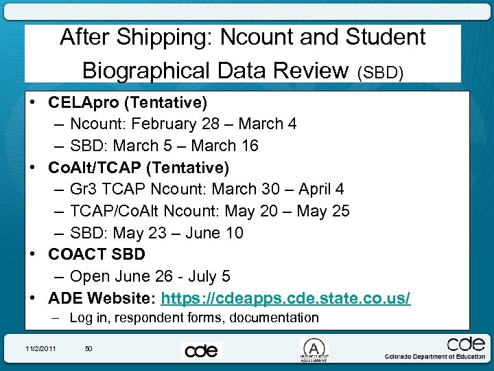 After Shipping: Ncount and Student Biographical Data Review (SBD) • CELApro (Tentative) – Ncount: