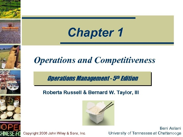 Chapter 1 Operations and Competitiveness Operations Management - 5 th Edition Roberta Russell &