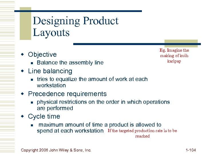 Designing Product Layouts Eg. Imagine the making of kuih karipap w Objective n Balance