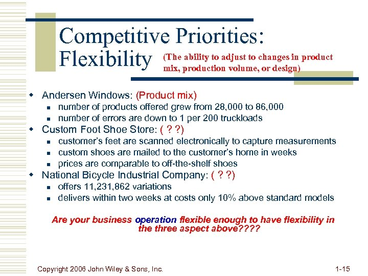 Competitive Priorities: ability to adjust to Flexibility (The production volume, changes in product mix,