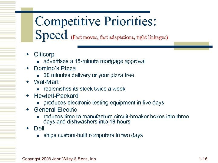 Competitive Priorities: Speed (Fast moves, fast adaptations, tight linkages) w Citicorp n advertises a
