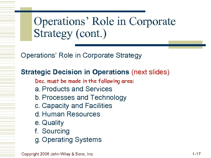 Operations' Role in Corporate Strategy (cont. ) Operations' Role in Corporate Strategy Strategic Decision