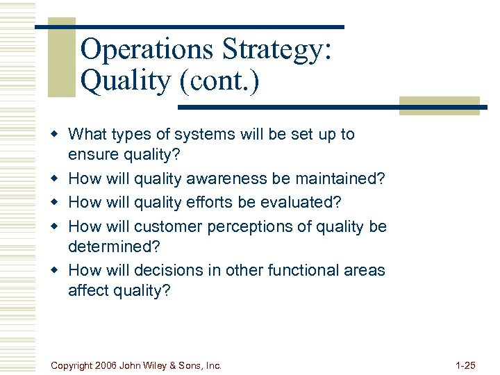 Operations Strategy: Quality (cont. ) w What types of systems will be set up